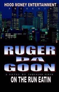 Ruger Da Goon: On the Run Eatin
