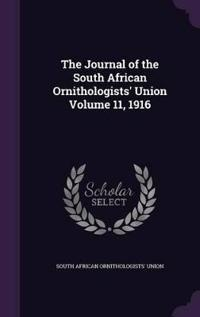 The Journal of the South African Ornithologists' Union Volume 11, 1916