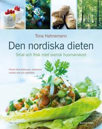Den nordiska dieten : smal och frisk med svensk husmanskost