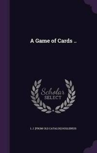 A Game of Cards ..