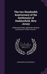 The Two Hundredth Anniversary of the Settlement of Haddonfield, New Jersey