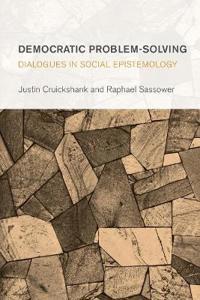 Democratic Problem-Solving: Dialogues in Social Epistemology