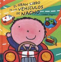 El Gran Libro de los Vehiculos de Nacho = Vroom! Kevin's Big Book of Vehicles