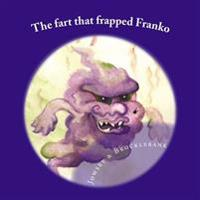 The Fart That Frapped Franko