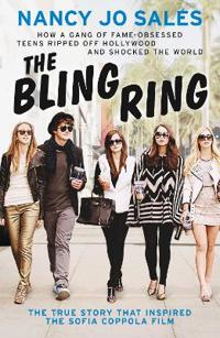 Bling ring - how a gang of fame-obsessed teens ripped off hollywood and sho