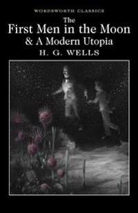 The First Men in the Moon and A Modern Utopia
