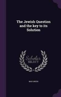 The Jewish Question and the Key to Its Solution