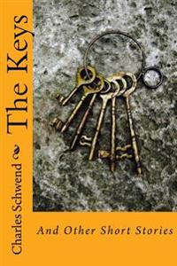 The Keys: And Other Short Stories