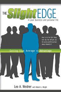The Slight Edge: Getting from Average to Advantage