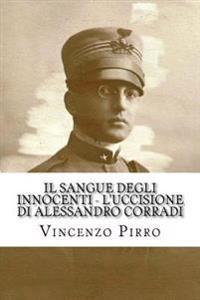 Il Sangue Degli Innocenti - L'Uccisione Di Alessandro Corradi