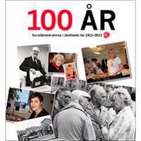 100 år : socialdemokraterna i Jämtlands län 1911-2011