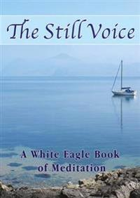 Still voice - a white eagle book of meditation