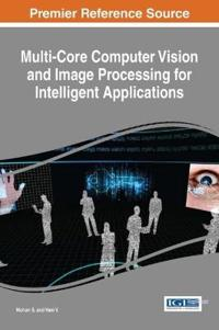 Multi-core Computer Vision and Image Processing for Intelligent Applications