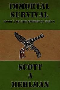 Immortal Survival: Book 3 of the Immortal Virus