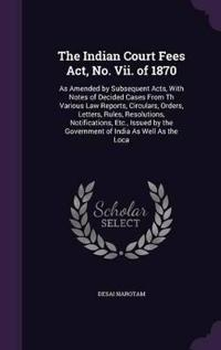 The Indian Court Fees ACT, No. VII. of 1870
