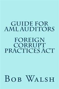 Guide for AML Auditors - Foreign Corrupt Practices ACT