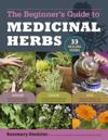 Beginners guide to medicinal herbs - 33 healing herbs to know, grow, and us