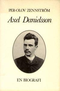 Axel Danielsson : en Biografi