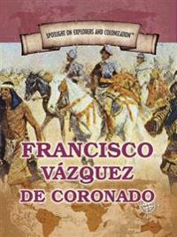Francisco Vazquez de Coronado: First European to Reach the Grand Canyon