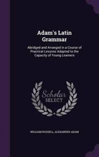 Adam's Latin Grammar