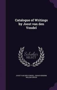 Catalogue of Writings by Joost Van Den Vondel