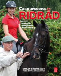 Casparssons ridråd : dressyr, hoppning, linlöpning, tömkörning