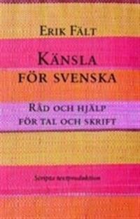 Känsla för svenska : råd och hjälp för tal och skrift