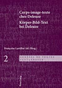 Corps-Image-Texte Chez Deleuze- Koerper-Bild-Text Bei Deleuze