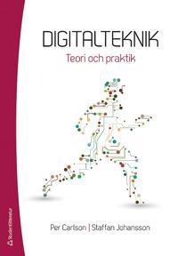 Digitalteknik - Teori och praktik