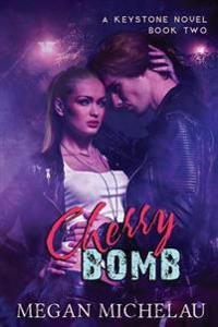 Cherry Bomb: A Keystone Novel, Book Two