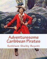 Adventuresome Caribbean Pirates