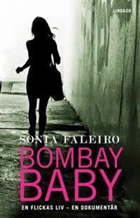 Bombay Baby : en flickas liv : en dokumentär