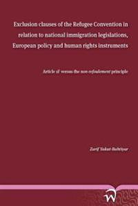 Exclusion Clauses of the Refugee Convention in Relation to National Immigration Legislations, European Policy and Human Rights Instruments: Article 1f