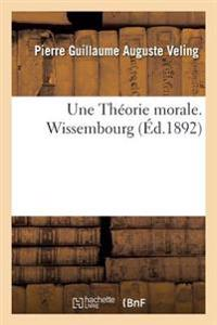 Une Theorie Morale. Wissembourg