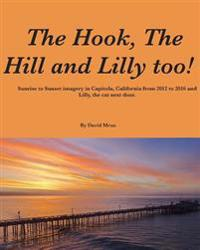 The Hook, the Hill and Lilly Too !: Sunrise and Sunset in Capitola, California.