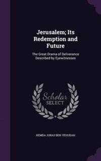 Jerusalem; Its Redemption and Future