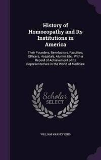 History of Homoeopathy and Its Institutions in America