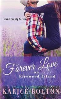 Forever Love on Fireweed Island