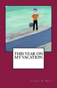 This Year on My Vacation