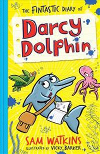 The Fintastic Diary of Darcy Dolphin