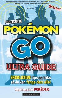 Uoffisiell Pokémon Go ultra guide