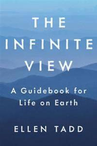 Infinite view - a guidebook for life on earth