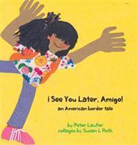 See You Later, Amigo! an American Border Tale