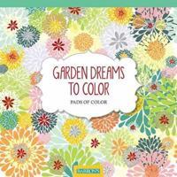 Garden Dreams to Color
