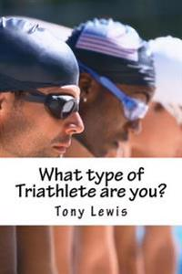 What Type of Triathlete Are You?