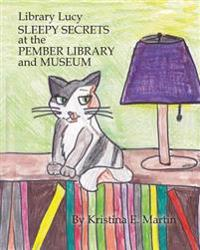 Library Lucy: Sleepy Secrets and the Pember Library and Museum