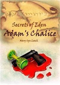 Secrets of Eden - Adam's Chalice
