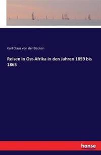 Reisen in Ost-Afrika in Den Jahren 1859 Bis 1865