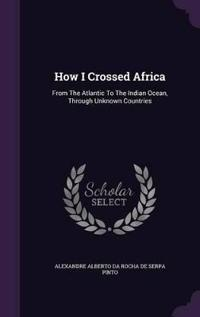 How I Crossed Africa