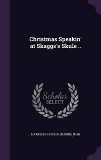 Christmas Speakin' at Skaggs's Skule ..